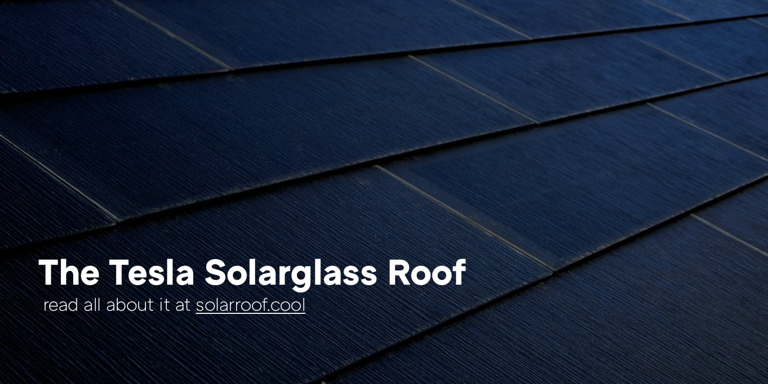 The Tesla Solarglass Roof and Powerwall — SolarRoof.Cool
